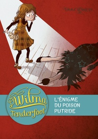 Emma Kennedy - Wilma Tenderfoot Tome 2 : L'énigme du poison putride.