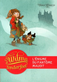 Emma Kennedy - Wilma Tenderfoot Tome 3 : .