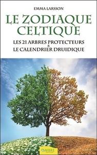 Ucareoutplacement.be Le zodiaque celtique - Les 21 arbres protecteurs & le calendrier druidique Image
