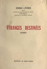 Emma Lavier et Georges de Saint-Alban - Étranges destinées.