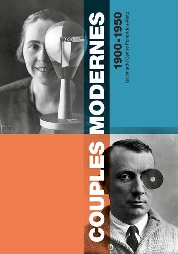 Couples modernes 1900-1950. Dictionnaire des couples d'artistes de la fin du XIXè à la première moitié du XXé siècle