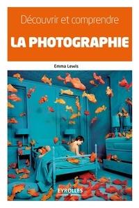 Emma Lewis - Découvrir et comprendre la photographie.