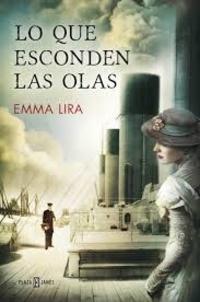 Emma Lira - Lo que esconden las olas.
