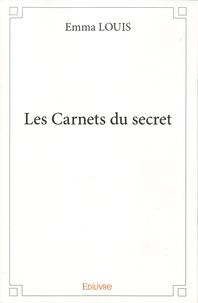 Emma Louis - Les carnets du secret.
