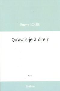Emma Louis - Qu'avais-je à dire ?.