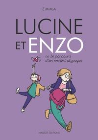 Emma - Lucine et Enzo ou le parcours d'un enfant atypique.