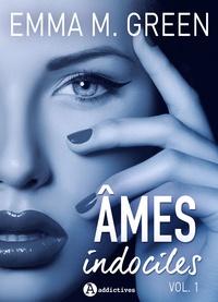 Emma M. Green - Âmes indociles - vol. 1.