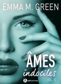 Emma M. Green - Âmes indociles - vol. 5.
