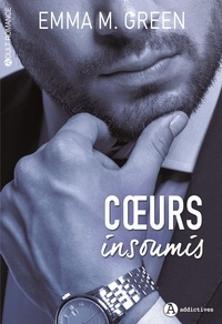 Emma M. Green - Corps impatients Tome 2 : Coeurs insoumis.