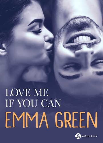 Emma M. Green - Love me if you can.