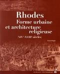 Emma Maglio - Rhodes - Forme urbaine et architecture religieuse (XIVe-XVIIIe siècles).