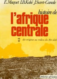 Emma Maquet et Ibrahima Baba Kake - Histoire de l'Afrique centrale.