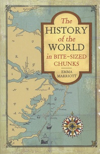 Emma Marriott - The History of the World in Bite-Sized Chunks.