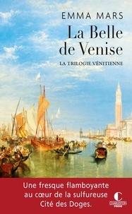 Emma Mars - La trilogie vénitienne Tome 1 : La belle de Venise.