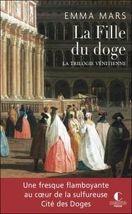 Emma Mars - La trilogie vénitienne Tome 2 : La Fille du doge.