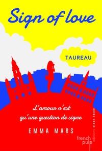 Emma Mars - Sign of love Tome 1 : Taureau.