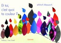 Emma Messana - Et toi, c'est quoi ta couleur ?.