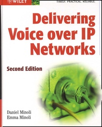 Delivering Voice over IP Networks. 2nd Edition - Emma Minoli pdf epub