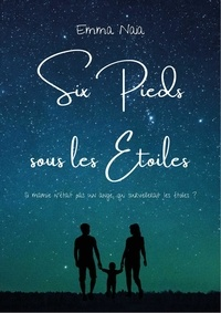 Emma Naia - Six pieds sous les étoiles.