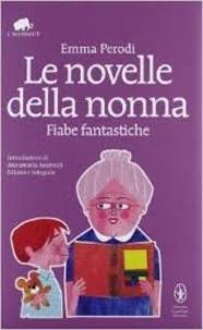 Emma Perodi - Le novelle della nonna - Fiabe fantastiche.