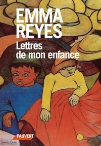 Emma Reyes - Lettres de mon enfance.