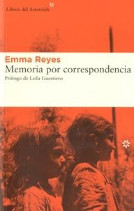 Emma Reyes - Memoria por correspondencia.