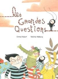 Emma Robert et Noémie Malbeck - Grandes Questions (Les).