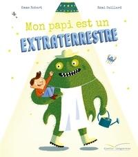 Emma Robert et Rémi Saillard - Mon papi est un extraterrestre.