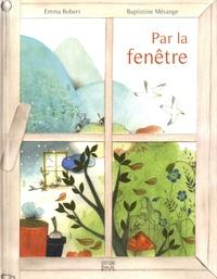 Emma Robert et Baptistine Mésange - Par la fenêtre.