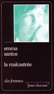 Emma Santos - La Malcastrée.