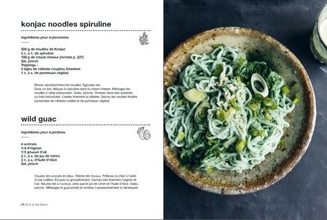 Wild & The Moon. Recettes vegan. A base de plantes, de saison, sans gluten, délicieuses