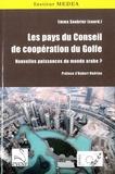 Emma Soubrier - Les pays du Conseil de coopération du Golfe - Nouvelles puissances du monde arabe ?.
