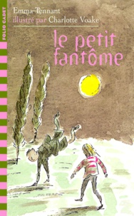 Emma Tennant et Charlotte Voake - Le petit fantôme.