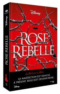 Emma Theriault - The Queen's council Rebel Rose - La malédiction est vaincue, à présent Belle doit devenir reine.