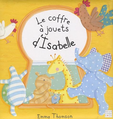 Emma Thomson - Le coffre à jouets d'Isabelle.