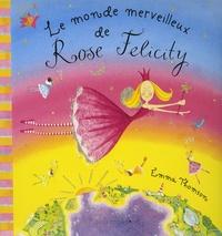 Emma Thomson - Le monde merveilleux de Rose Felicity.