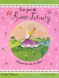 Emma Thomson - Les jeux de Rose Felicity Tome 2 : .