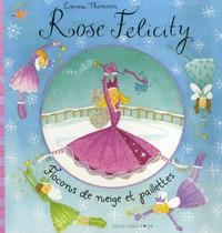 Emma Thomson - Rose Felicity  : Flocons de neige et paillettes.