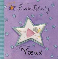 Emma Thomson - Rose Felicity  : Le petit livre des voeux.