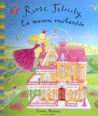 Rose Felicity - La maison enchantée.pdf