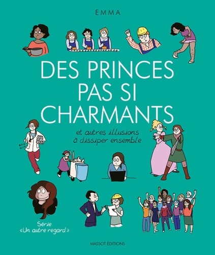 Un autre regard Tome 4 Des princes pas si charmants. Et autres illusions à dissiper ensemble