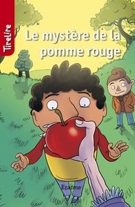 Emma Van Andel et  Charlotte Fierens - Le mystère de la pomme rouge - Une histoire pour les enfants de 8 à 10 ans.