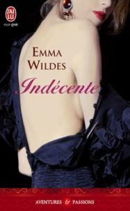 Emma Wildes - Indécente.