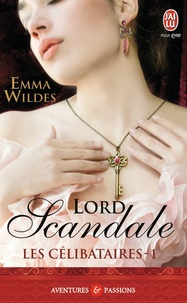 Emma Wildes - Les célibataires Tome 1 : Lord Scandale.