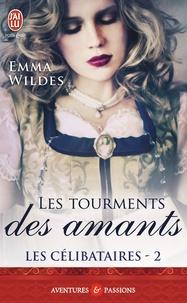 Emma Wildes - Les célibataires Tome 2 : Les tourments des amants.