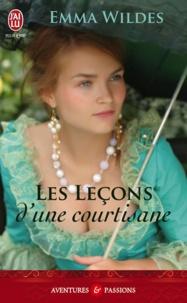 Emma Wildes - Les leçons d'une courtisane.