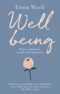 Emma Woolf - Wellbeing: Body confidence, health and happiness.