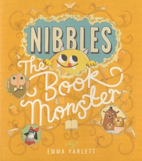 Emma Yarlett - Nibbles : The Book Monster.
