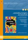 »emmaboy tomgirl« im Unterricht - Lehrerhandreichung zum Jugendroman von Blake Nelson (Klassenstufe 5-7, mit Kopiervorlagen). Lesen - Verstehen - Lernen.