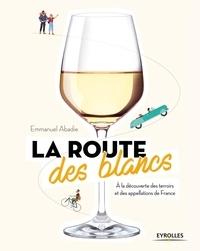 Deedr.fr La route des blancs - A la découverte des terroirs et des appellations de France Image